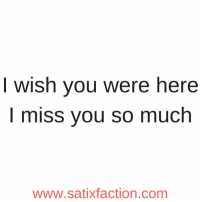 https://t.co/xyUk6PHEEH: I wish you were here  I miss you so much  www.satixfaction.com https://t.co/xyUk6PHEEH