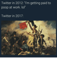 "Blackpeopletwitter, Lol, and Poop: I witter in 2012. I'm getting paid to  poop at work. lol""  Twitter in 2017:  1 <p>We shall tweet on the beaches, we shall tweet on the landing grounds, we shall tweet in the fields and in the streets, we shall tweet in the hills; we shall never surrender. ✊ (via /r/BlackPeopleTwitter)</p>"