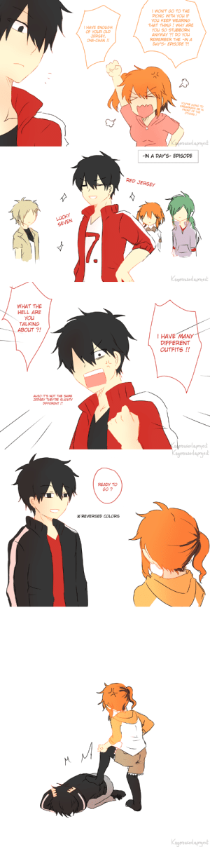 """kagerousodaproject:  """"YOU DON'T GET IT, THE JERSEY IS A PART OF MY CHARACTER""""still based on thisI wish Shintaro had more outfits :'D also, momo is supposed to have twin ponytail but, why not one sided∠( ᐛ 」∠)_: I WON'T GO TO THE  PICNIC WITH YOu I  YOU KEEP WEARING  THAT THING!WHY ARE  YOU S0 STUBBORN  ANYWAY?! DO YOU  REMEMBER THE -IN A  DAY'S-EPISODE?  IHAVE ENOUGH  OF YOUR OLD  JERSEY  ONII-CHAN !!  YOU'RE GOING TO  EMBARRASS ME IN  FRONT OF THE  OTHERS!  gerousod aprojed   IN A DAY'S- EPISODE  RED JERSEY  Lucky  agerousodlaproje   WHAT THE  HELL ARE  YOU  TALKING  ABOUT ?!  I HAVE MANY  DIFFERENT  OUTFITS !!  ALSO IT'S NOT THE SAME  JERSEY THEY'RE SLIGHTY  DIFFERENT!!  de  rousodapryed   Kageousodapgedb  READY TO  GO ?  ※ REVERSED COLORS   JC  agerousodaproje kagerousodaproject:  """"YOU DON'T GET IT, THE JERSEY IS A PART OF MY CHARACTER""""still based on thisI wish Shintaro had more outfits :'D also, momo is supposed to have twin ponytail but, why not one sided∠( ᐛ 」∠)_"""