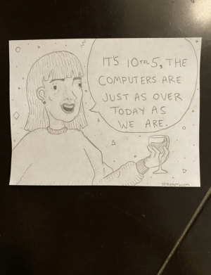 I work at a call center. Usually, I like to draw what my rude callers look like; but sometimes, I like to draw the nice ones. Here's Lori from today when our systems crashed when we were at the very end of our call:: I work at a call center. Usually, I like to draw what my rude callers look like; but sometimes, I like to draw the nice ones. Here's Lori from today when our systems crashed when we were at the very end of our call: