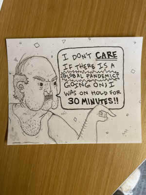 I work at an essential call center. Sometimes I like to draw what my callers might look like. This is uh.. way too many of my callers recently.: I work at an essential call center. Sometimes I like to draw what my callers might look like. This is uh.. way too many of my callers recently.