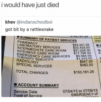 US healthcare is fucked up, you can literally twist your ankle and end up spending your life savings, free healthcare for everyone !!! 😭😭😭 Wtf _ _ _ FOLLOW: ➡➡➡@_IM_JUST_THAT_GUY_____ ⬅⬅⬅ for daily fire posts 🔥🤳🏼: i would have just diec  khev @indianschoolboi  got bit by a rattlesnake  SUMMARY OF PATIENT SERVICES  cont  statu  PHARMACY  LABORATORY SERVICES  $83,341.25 | ■F  $22,433.00  INTERMEDIATE CARE ROOM21.78.00A  INTENSIVE CARE ROOM  $17,766.00  .$5,504.00  をAGENCY CARE SERVICES  RADIOLOGY  EME  THERAPY  $1,423.00 C  $947.00  $462.00  SPECIAL SERVICES  TOTAL CHARGES  $153,161.25  ■ ACCOUNT SUMMARY  Service Date  Tvpe of Service  07/04/15 to 07/09/15  EMERGENCY-IP US healthcare is fucked up, you can literally twist your ankle and end up spending your life savings, free healthcare for everyone !!! 😭😭😭 Wtf _ _ _ FOLLOW: ➡➡➡@_IM_JUST_THAT_GUY_____ ⬅⬅⬅ for daily fire posts 🔥🤳🏼