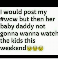 I would post my  #wcw but then her  baby daddy not  gonna wanna watch  the kids this  weekend wcw womancrushwedensday bae bettersafethansorry 😍😍👫💏💑