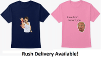 Bae, Tumblr, and Blog: I wouldn't  deport you  Rush Delivery Available! universeofmemes: 1. Order Heart Bae T-shirt2. Order Kissy Trump T-shirt