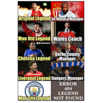 Arsenal, Chelsea, and Memes: i2  ASMONACOF  COM  Arsenal Legend As Monaco Manager  Man Utd LegendWales Coach  OTrollFootball  Derby County  Chelsea Legend Managera.  SA  TrollFootball  Liverpoollegend Rangers Manager  ERROR  404  LEGENID  ACHES  18  94  Man cityilegend NOT FOUND Sorry City fans 👌😂🚫 Troll Managers Legends History City