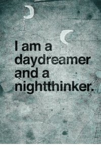 Iam,  Daydreamer, and And: Iam a  daydreamer  and a  nightthinker.