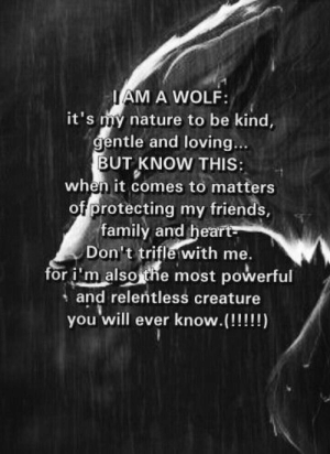 "Luis Hontiveros on Twitter: ""I AM A WOLF!… "": IAM A WOLF  it's my nature to be kind,  gentle and loving...  BUT KNOW THIS:  when it comes to matters  of protecting my friends,  family and heart  Don't trifle with me.  for i'm also the most powerful  and relentless creature  you' will ever know.(!!!!!) Luis Hontiveros on Twitter: ""I AM A WOLF!… """