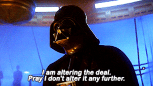 When you realize the originals are prequels to the sequels: Iam altering the deal.  Pray I don't alter it any further. When you realize the originals are prequels to the sequels