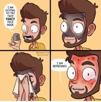 What have I done. (by Adam Ellis: https://www.facebook.com/buzzfeedadam): IAM  GOING  TO TRY  THIS  FANCY  FACE  MASK  @ADAM TOTS  BUZZFEED  REFRESHED  N  I AM What have I done. (by Adam Ellis: https://www.facebook.com/buzzfeedadam)