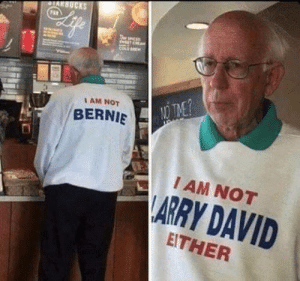 Dank, Memes, and Target: IAM NOT  BERNIE  I AM NOT  ARRY DAVID  EITHER Who am I? by HedgeDeezNuts MORE MEMES