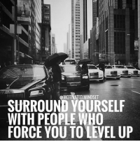 Memes, 🤖, and Aaa: iar II  aaa BE  ar  D  @MOTIVATED*MINDSET  SURROUND YOURSELF  WITH PEOPLE WHO  FORCE YOU TO LEVEL UP  Aes  ˇ If you hang out with 5 millionaires, then you're bound to be the 6th. 🎯🌎