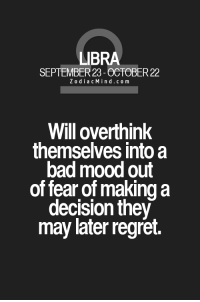 Bad, Facts, and Mood: IBRA  SEPTEMBER 23-OCTOBER 22  Zodia cMind.co m  Will overthink  themselves into a  bad mood out  of fear of making a  decision they  may later regret zodiacmind:  Fun facts about your sign here  This is it, this is how harm OCD works.
