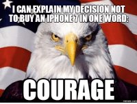 youre not perfect: ICANEXPLAINIMNDECISION NOT  BUYAN IPHONETINONE WORD:  COURAGE  memes.com
