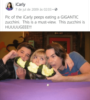 Zucchini: iCarly  Car 7 de jul de 2009 às 02:03  Pic of the iCarly peeps eating a GIGANTIC  zucchini. This is a must-view. This zucchini is  HUUUUGEEE!!  ON-LINE Zucchini