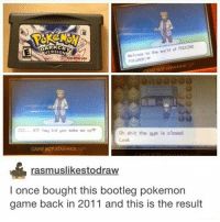 ~Kingslayer of Delet Dis  Checkout : Pokémon GO: icone to the world of FUCING  DARK  Ne ONANCE SP  AME BOY  ZZZ... NTF hey kid you make ne up  Oh shit the gym is closed  GAMEBOY ADANCE SP  rasmuslikestodraw  I once bought this bootleg pokemon  game back in 2011 and this is the result ~Kingslayer of Delet Dis  Checkout : Pokémon GO