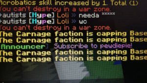 Andrew Bogut, Hype, and Minecraft: icrobatics  skil  increased  by 1. Total (1  ou cant destroy in a war zone.  autists  [Hype] Loll 》 110  ou  can't destroy in a ar zone.  he Carnage faction is capping Base  he Carnage faction is capping Base  Announceri Subscribe to peudiepie!  he Carnage faction is capping Base  he  Carnage faction is capping Base Minecraft is doing its part