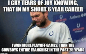 💀 😂: ICRY TEARS OF JOY KNOWING,  THAT IN MY SHORT 6 YEAR CAREER  Anthem  LUCAS O  IWON MORE PLAYOFF GAMES, THAN THE  them &  COWBOYS ENTIRE FRANCHISE IN THE PAST 25 YEARS  mgip.com 💀 😂