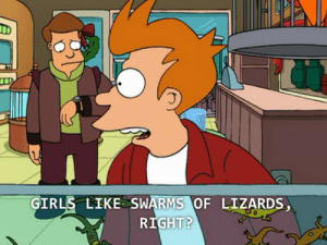Be Like, Girls, and Memes: ID  づ  GIRLS LIKE SWARMS OF LIZARDS  RIGHT lesbian-top-memes:Wlw be like