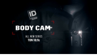 Real body cam footage gets you close to the action and inside life changing moments. Watch All New Series BodyCam TONIGHT 10-9c, only on Investigation Discovery.: ID  DİSCOVERY  BODY CAM  ALL NEW SERIES  TON 10/9c Real body cam footage gets you close to the action and inside life changing moments. Watch All New Series BodyCam TONIGHT 10-9c, only on Investigation Discovery.