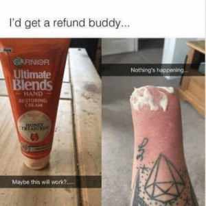 Work, Cream, and Will: I'd get a refund buddy...  GARNICR  Ultimate  Blends  Nothing's happening..  HAND  RESTORING  CREAM  13  TRUR  RES  Maybe this will work? Might want to get a refund..