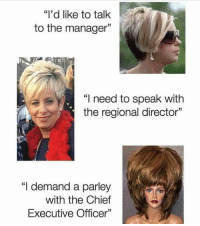 """Talk To The Manager: """"I'd like to talk  to the manager  The  """"I need to speak with  the regional director""""  13  """"I demand a parley  with the Chief  Executive Officer"""""""