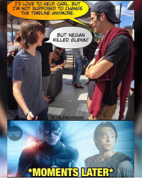 Carl Grimes (@chandlerriggs5) meets Barry Allen (@grantgust). The Flash is a Walking Dead fan too. 😂 - I miss Fall television... and Glenn (@steveyeun)... 😔😩 When's the Winter break over again?: I'D LOVE TO HELP CARL. BuT  I'M NOT SUPPOSED TO CHANGE  THE TIMELINE ANYMORE  BUT NEGAN  KILLED GLENN!  IGIBLERDVISION  *MOMENTS LATER Carl Grimes (@chandlerriggs5) meets Barry Allen (@grantgust). The Flash is a Walking Dead fan too. 😂 - I miss Fall television... and Glenn (@steveyeun)... 😔😩 When's the Winter break over again?