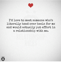 😍: I'd love to meet someone who's  literally head over heels for me  and would actually put effort in  a relationship with me. 😍
