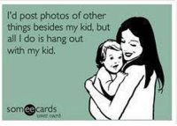 -Riki.: I'd post photos of other  things besides my kid, but  all I do is hang out  with my kid.  cards  ee -Riki.