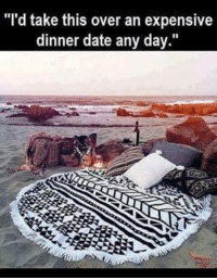 "Overation: ""I'd take this over an expensive  dinner date any day."""