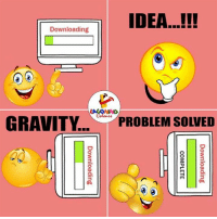 Gravity, Indianpeoplefacebook, and Download: IDEA..!!!  Downloading  GRAVITY.  PROBLEM SOLVED  lllll Downloading  COMPLETE  Downloading  (a) / Jugaad.. :P :V