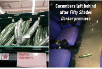 Grindr, Left Behind, and Fifty Shades Darker: Ideal for  Valentine's  Cucumbers left behind  after Fifty Shades  Darker premiere I can't 🤣😂🤣