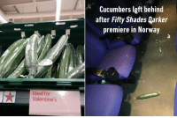 Dank, Left Behind, and 🤖: Ideal for  Valentine's  Cucumbers left behind  after Fifty Shades Qarker  premiere in Norway Guess that movie didn't meet their expectations. http://9gag.com/gag/a6bLzz2?ref=fbpic
