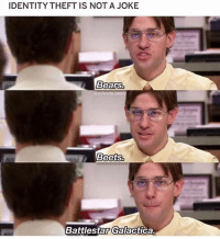 Facts, Memes, and Bears: IDENTITY THEFT IS NOT A JOKE  Bears.  schru tebets  BeetS.  Battlestar Galactica facts.
