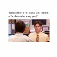 """Memes, Free, and 🤖: """"Identity theft is not a joke, Jim! Millions  of families suffer every year!"""" 5 new FREE products added in the store 😍 go check them out <3"""