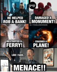 A MENACE I SAY MarvelousJokes Via @TheBlerdVision: Identity Thet  HE HELPED  ROB A BANK!  DAMAGEDA  MONUMENT!  IG I THEBLERDVISION  DESTROYED A  CRASHED A  FERRY! PLANE!  AILY BUGLE  LIKE I SAID..  HE  MENACE!! A MENACE I SAY MarvelousJokes Via @TheBlerdVision