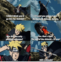 Friday, Lazy, and Memes: Ididnitthink you'd  S  go this far, Kawaki  Was this the only  possible outcome?  I'll send you where, Isent  the seventh Hokage, Boruto.  uchiha saradas  Yes, that's right.  The age of the shinobi...isover!  Still a shinobi! ⠀ Q; Do u like Kawaki? A; idk ⠀ Gn everyonee✨ Sorry for my inactivity,I not have so free time and im so lazy to make edits tbh,but tomorrow is friday and I'll be more active yayy🙆🏻 ⠀ — Boruto; Naruto next generations ; Ep01