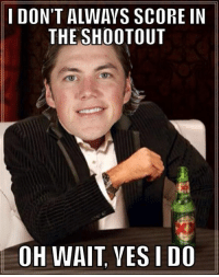 God, Hockey, and Usa: IDON'T ALWAYS SCORE IN  THE SHOOTOUT  OH WAIT, YES I DO TJ Oshie is like a shootout god. When I watched him shoot it looked like he literally had to put in no effort to score. He's a great player to have on Team USA-Kyle