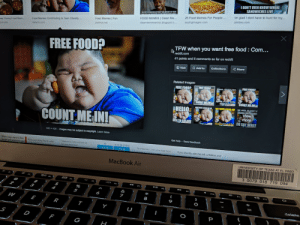 Do memes contribute to obesity among teens? Study says yes: IDONT EVEN KNOW WHERE  SANDWICHES LIVE  Im glad I dont have to hunt for my.  FOOD MEMES Clean Me...25 Food Memes For People  jokideo.com  Food Memes | Fun  sayingimages.com  Food Memes Contributing to Teen Obesity  es: Funny Food Mem..  phomus.net  FREE FOOD?  TFW when you want free food : Com...  41 points and 5 comments so far on reddit  VisitAdd to Collections Shar  Related images:  FREE FOOD? FREE FOODP  cFREE FOOD  HELLO  COUNT MEIN  650 x 428 - lmages may be subject to copyright. Leam More  Gat help  Send feedback  When I say l want to loseWhen  your sinny fiend nvites  Maybe this coee withepme  Nutrtionist: Limit your fast food If you idently with the left, unfollow and  MacBook Air  UNIVERSITY OF TEXAS AT EL PASO  3 0079 018 719 094  8  9  delete Do memes contribute to obesity among teens? Study says yes