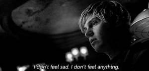 Feel Sad: Idon't feel sad. I dont feel anything.