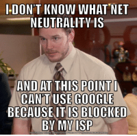 "Advice, Meme, and Tumblr: IDON'T KNOW WHAT NET  NEUTRALITVIS  AND AT THIS POINT  BECAUSE ITLS BLOCKED  DOWN LOAD MEME GENERATOR  FROM HTTP/MEMECRUNCH.COM <p><a href=""http://advice-animal.tumblr.com/post/167850141597/speak-up-before-its-too-late"" class=""tumblr_blog"">advice-animal</a>:</p>  <blockquote><p>Speak up before it's too late!</p></blockquote>"