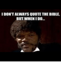samuelljackson pulpfiction bamf: IDONTALWAYS QUOTE THE BIBLE  BUT WHEN IDO... samuelljackson pulpfiction bamf
