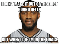 Team T-Mac! Credit: Red Forman  http://whatdoumeme.com/meme/djmny2: IDONTMAKEITOUT OF THE FIRST  ROUND OFTEN  BUT WHEN IDOAIMIIN THE FINALS  Brought By: Fac  ebook.com/NBAMemes  What  IIM Team T-Mac! Credit: Red Forman  http://whatdoumeme.com/meme/djmny2