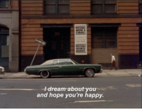 Happy, Hope, and You: -Idream about you  and hope you're happy.