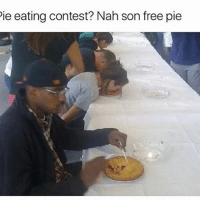 Funny, Life, and Free: ie eating contest? Nah son free pie Life hacks by Tyrone 😂😂