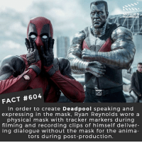Do you want Deadpool to be part of the MCU? 🎥 • • • • Double Tap and Tag someone who needs to know this 👇 All credit to the respective film and producers. movie movies film tv camera cinema fact didyouknow moviefacts cinematography screenplay director movienight hollywood netflix didyouknowmovies deadpool marvel @vancityreynolds: IES  FACT #604  In order to create Deadpool speaking and  expressing in the mask, Ryan Reynolds wore a  physical mask with tracker markers during  filming and recording clips of himself deliver-  ing dialogue without the mask for the anima  tors during post-production Do you want Deadpool to be part of the MCU? 🎥 • • • • Double Tap and Tag someone who needs to know this 👇 All credit to the respective film and producers. movie movies film tv camera cinema fact didyouknow moviefacts cinematography screenplay director movienight hollywood netflix didyouknowmovies deadpool marvel @vancityreynolds