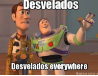 everywhere: Iesvelados  Desvelados everywhere  Meme creator.