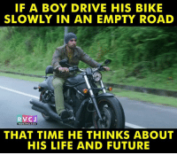 Driving.: IF A BOY DRIVE HIS BIKE  SLOWLY IN AN EMPTY ROAD  RV CJ  WWW. RVCJ.COM  THAT TIME HE THINKS ABOUT  HIS LIFE AND FUTURE Driving.