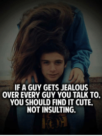 When a guy is jealous of you