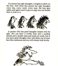 "<p>Rohl Dahl being wholesome via /r/wholesomememes <a href=""http://ift.tt/2tlhPzt"">http://ift.tt/2tlhPzt</a></p>: If a person has ugly thoughts, it begins to show on  the face. And when that person has ugly thoughts  every day, every week, every year, the face gets  uglier and uglier until it gets so ugly you can hardly  bear to look at it  A person who has good thoughts cannot ever be  ugly. You can have a wonky nose and a crooked  mouth and a double chin and stick-out teeth, but if  you have good thoughts they wl shine out of your  face like sunbeams and you will always look lovely <p>Rohl Dahl being wholesome via /r/wholesomememes <a href=""http://ift.tt/2tlhPzt"">http://ift.tt/2tlhPzt</a></p>"