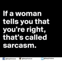 Memes, Panda, and Sarcasm: If a woman  tells you that  you're right,  that's called  Sarcasm.  If @Sleepy Panda. me  O @sleepy Panda.me  @Sleepy Pandame